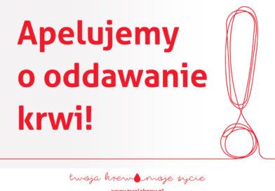 Apelujemy o oddawanie krwi!